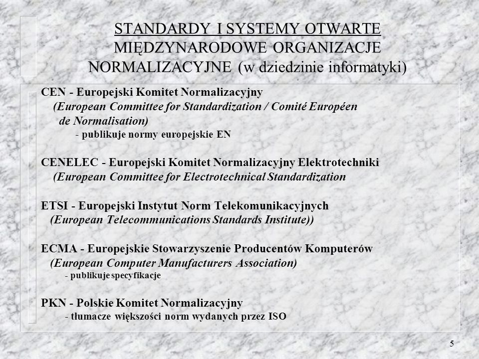 STANDARDY I SYSTEMY OTWARTE MIĘDZYNARODOWE ORGANIZACJE NORMALIZACYJNE (w dziedzinie informatyki)