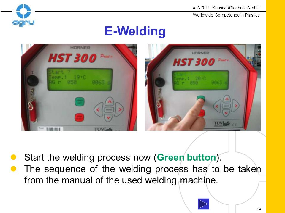 E-Welding Start the welding process now (Green button).