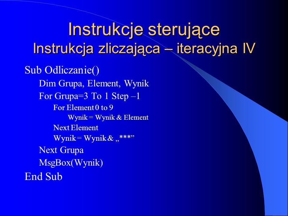 Instrukcje sterujące Instrukcja zliczająca – iteracyjna IV