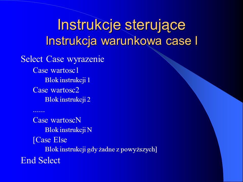 Instrukcje sterujące Instrukcja warunkowa case I