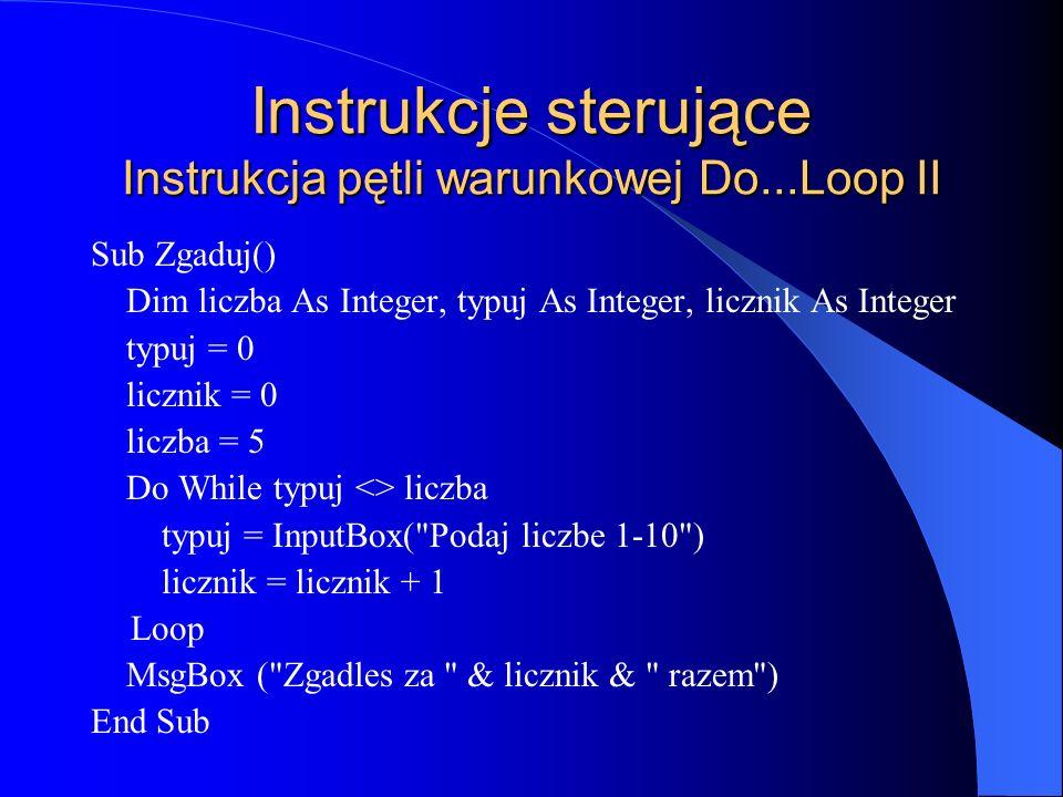 Instrukcje sterujące Instrukcja pętli warunkowej Do...Loop II