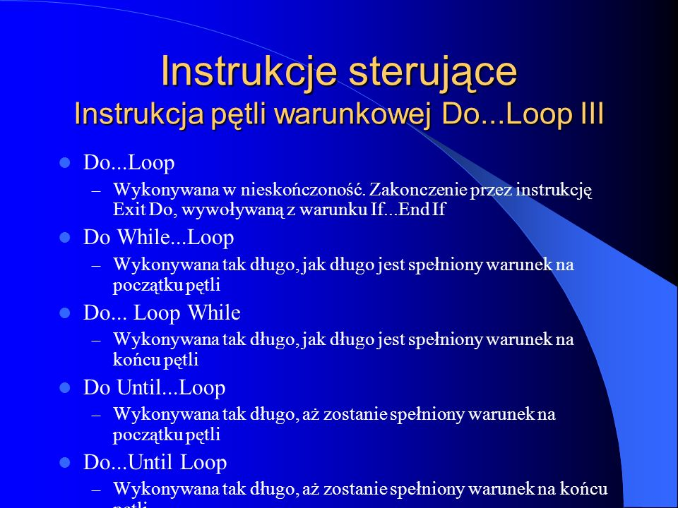 Instrukcje sterujące Instrukcja pętli warunkowej Do...Loop III