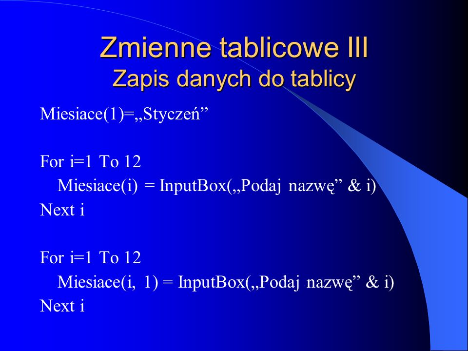 Zmienne tablicowe III Zapis danych do tablicy