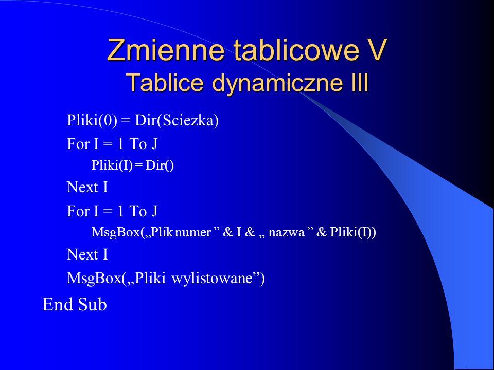 Zmienne tablicowe V Tablice dynamiczne III