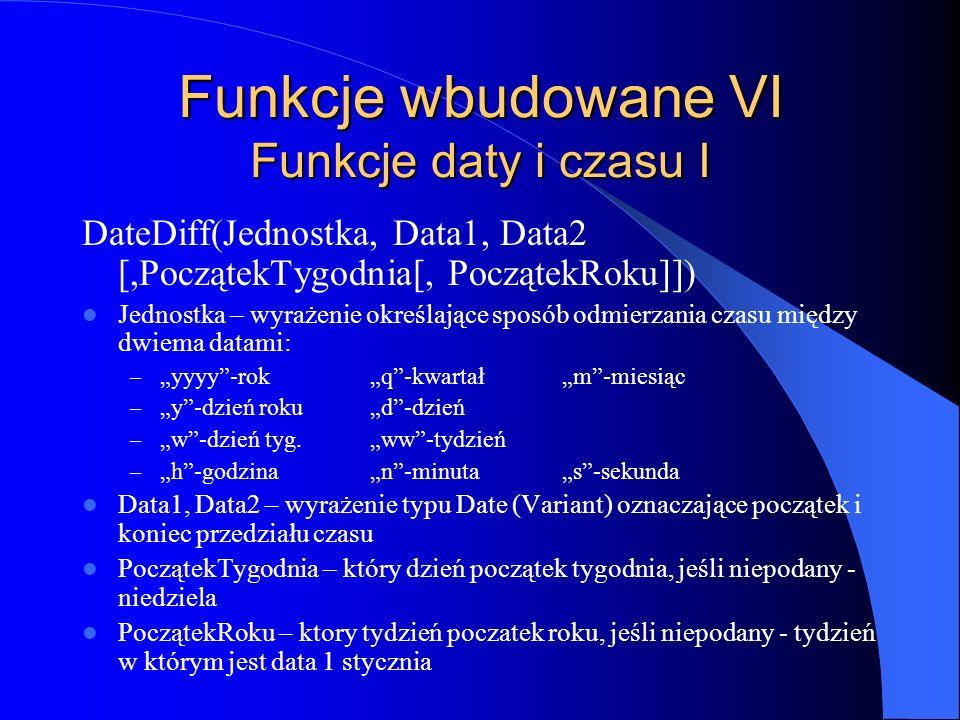 Funkcje wbudowane VI Funkcje daty i czasu I