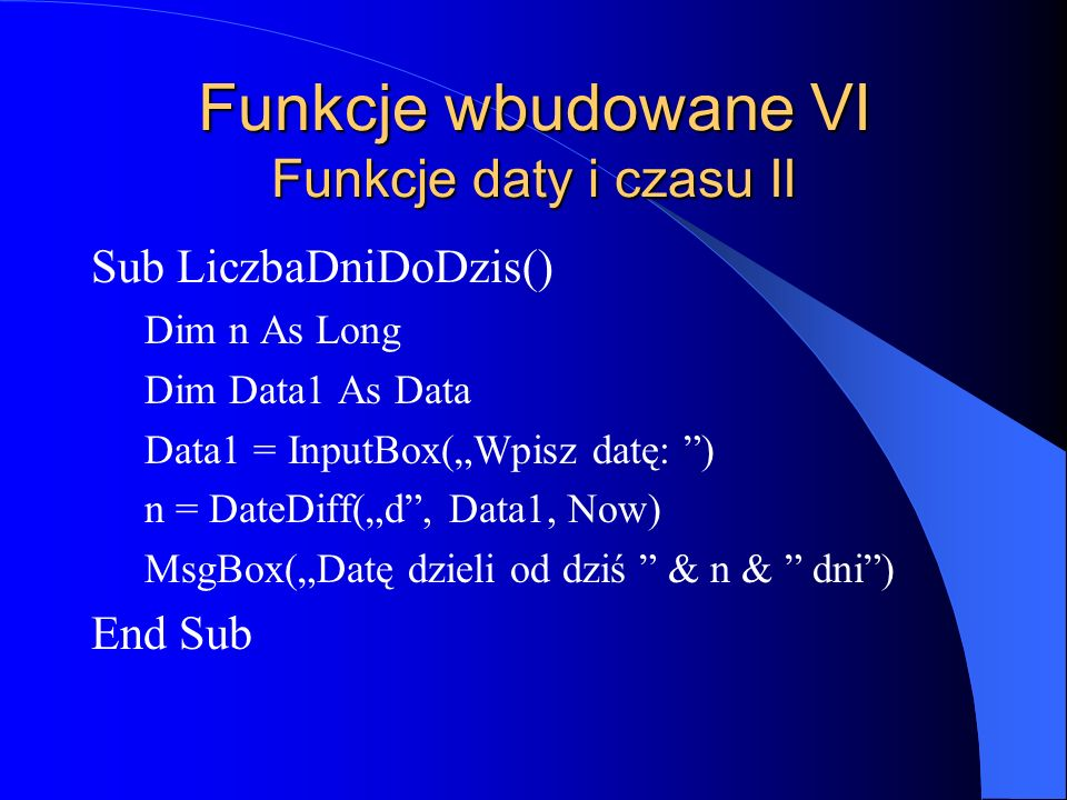 Funkcje wbudowane VI Funkcje daty i czasu II