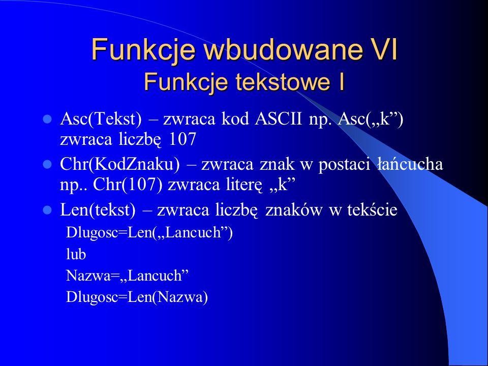 Funkcje wbudowane VI Funkcje tekstowe I
