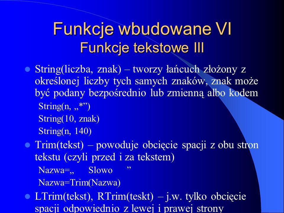 Funkcje wbudowane VI Funkcje tekstowe III