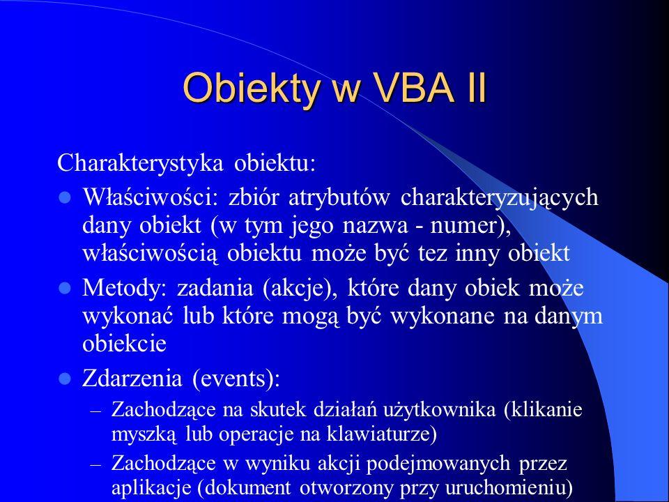 Obiekty w VBA II Charakterystyka obiektu: