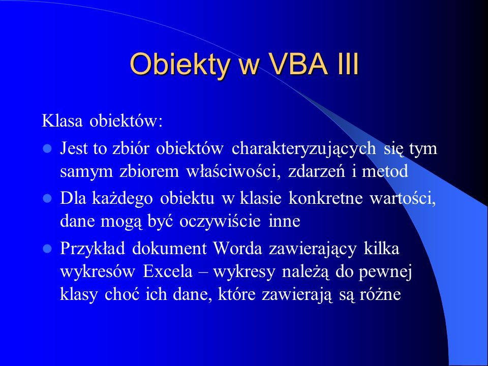 Obiekty w VBA III Klasa obiektów: