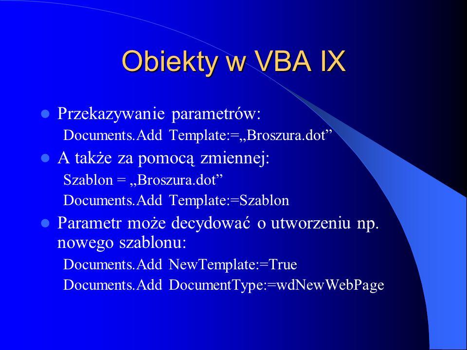 Obiekty w VBA IX Przekazywanie parametrów: A także za pomocą zmiennej: