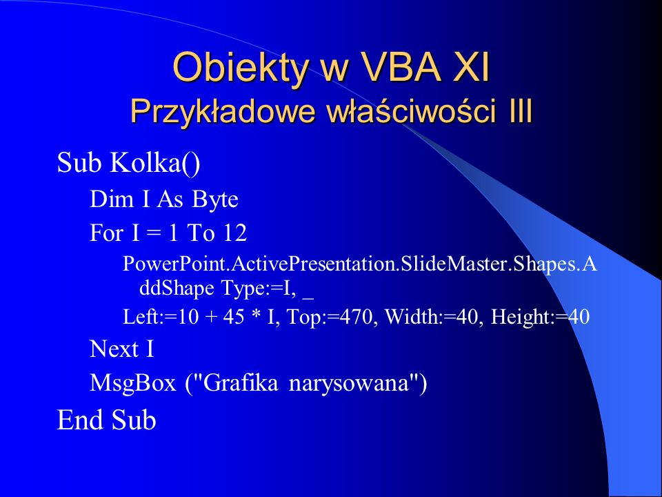 Obiekty w VBA XI Przykładowe właściwości III