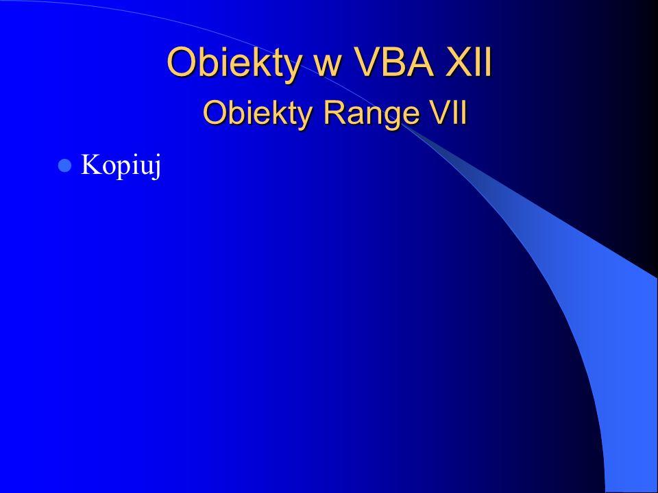 Obiekty w VBA XII Obiekty Range VII