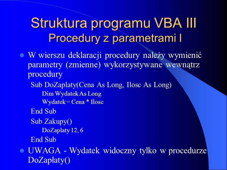 Struktura programu VBA III Procedury z parametrami I