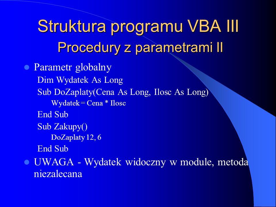 Struktura programu VBA III Procedury z parametrami II