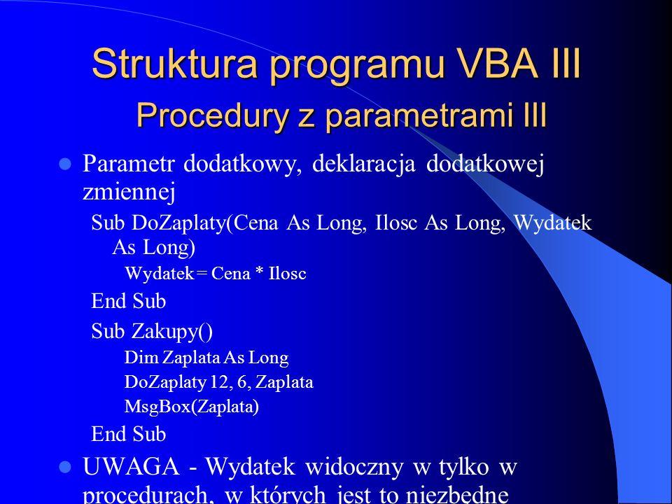 Struktura programu VBA III Procedury z parametrami III