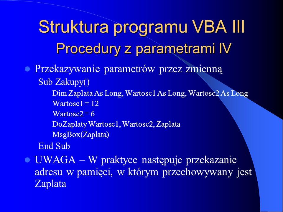 Struktura programu VBA III Procedury z parametrami IV