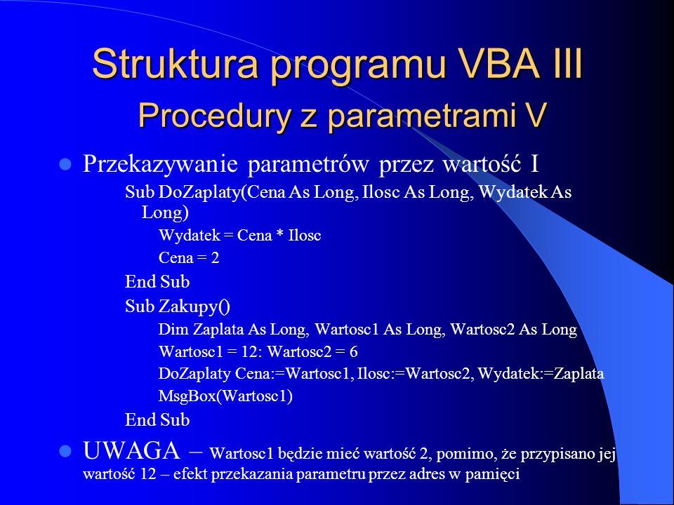 Struktura programu VBA III Procedury z parametrami V