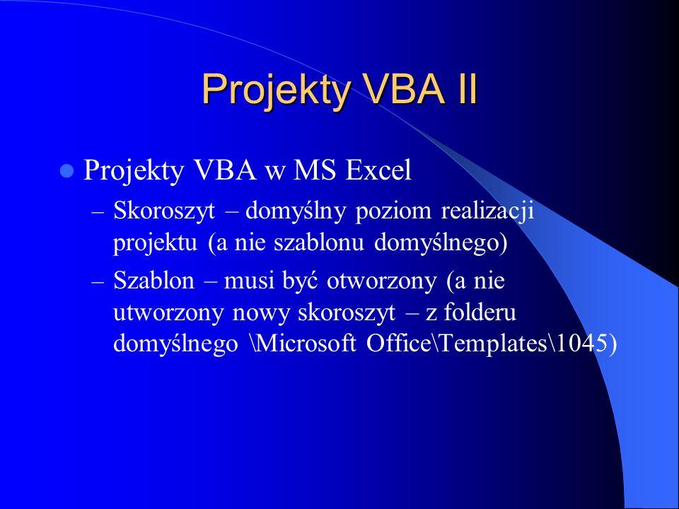Projekty VBA II Projekty VBA w MS Excel