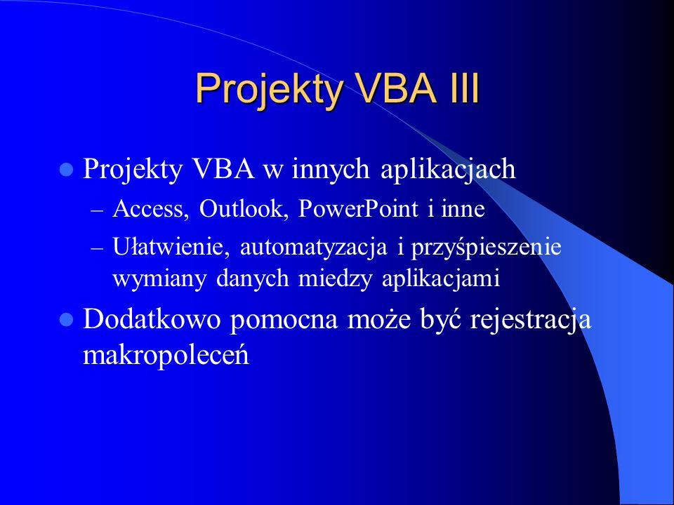 Projekty VBA III Projekty VBA w innych aplikacjach