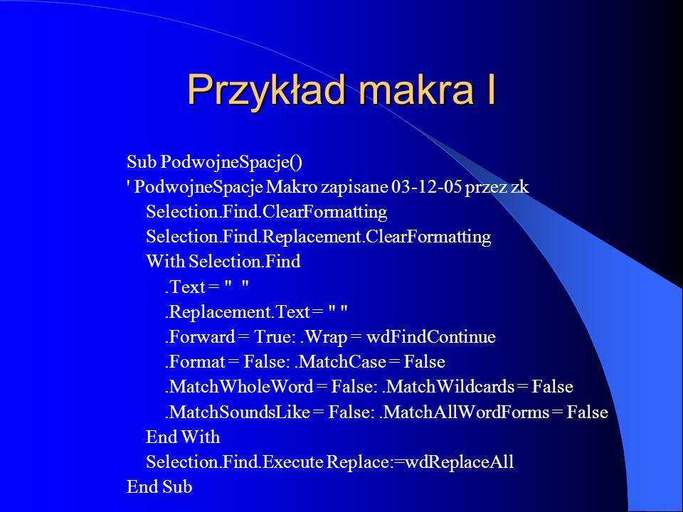 Przykład makra I Sub PodwojneSpacje()