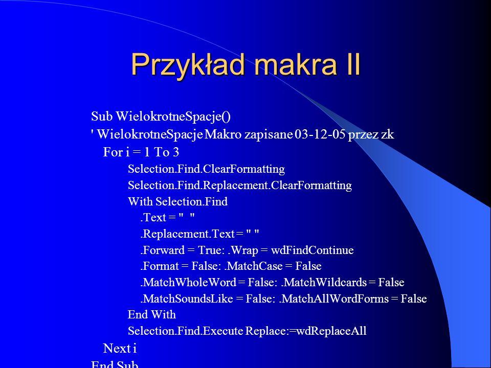 Przykład makra II Sub WielokrotneSpacje()