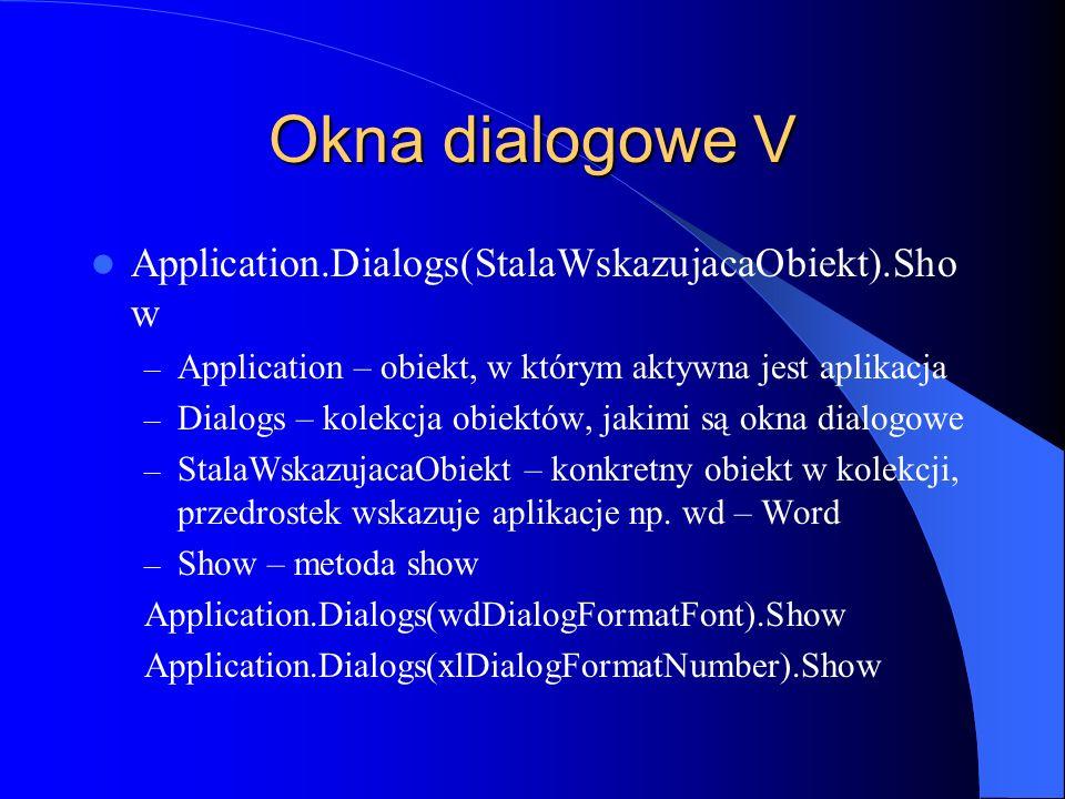Okna dialogowe V Application.Dialogs(StalaWskazujacaObiekt).Show