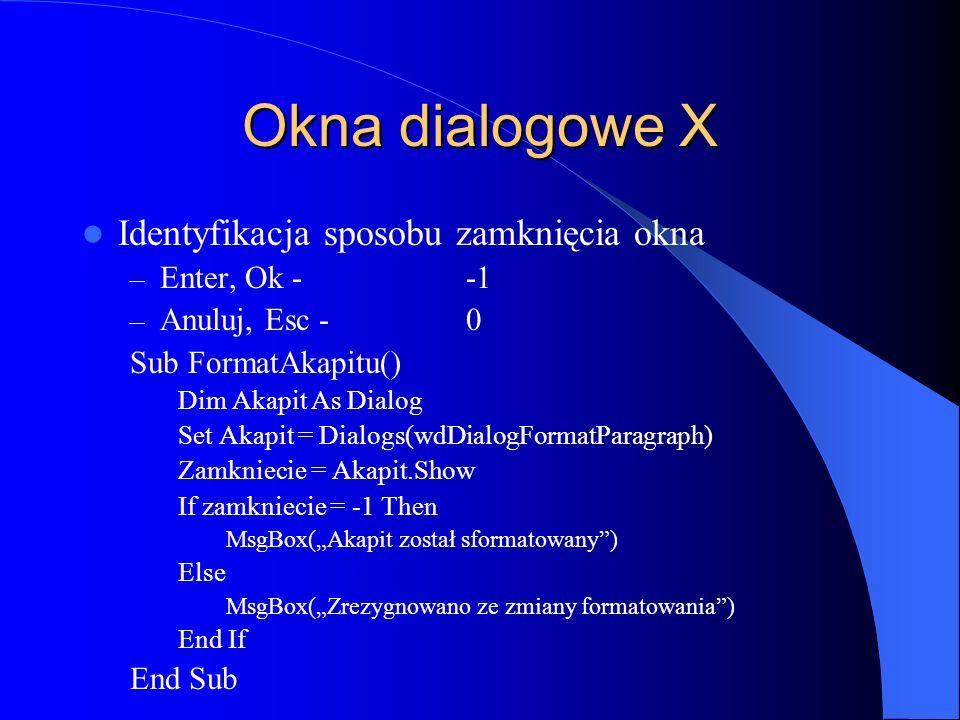 Okna dialogowe X Identyfikacja sposobu zamknięcia okna Enter, Ok - -1