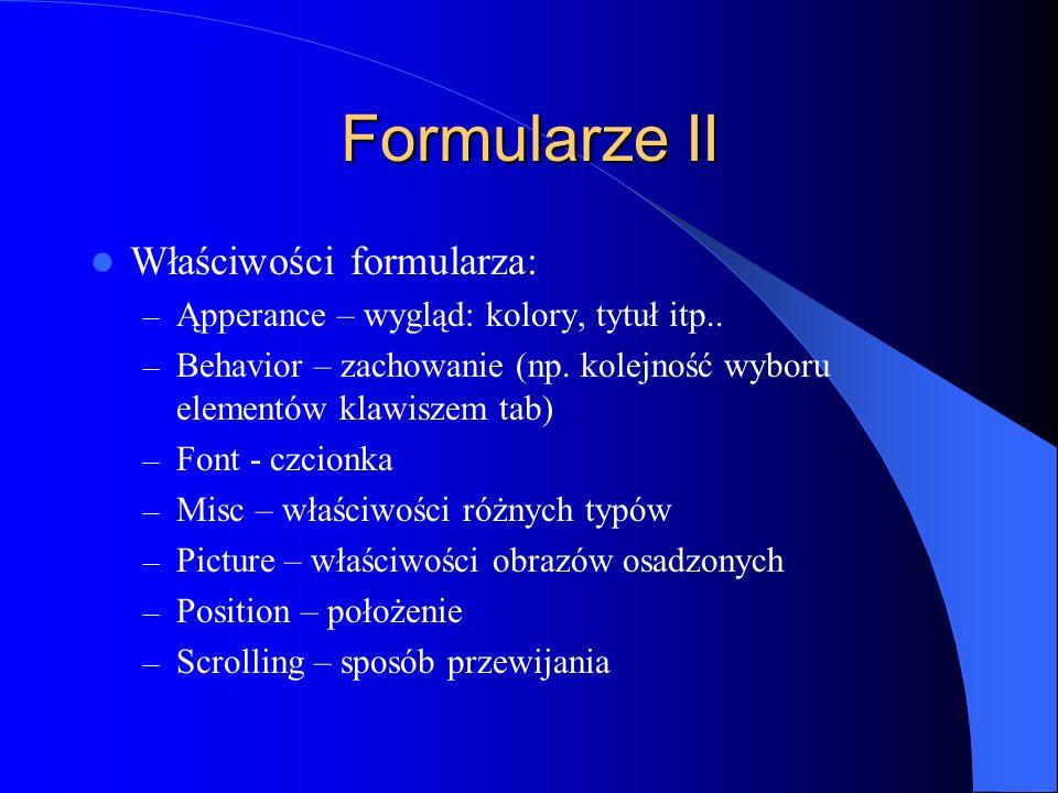 Formularze II Właściwości formularza: