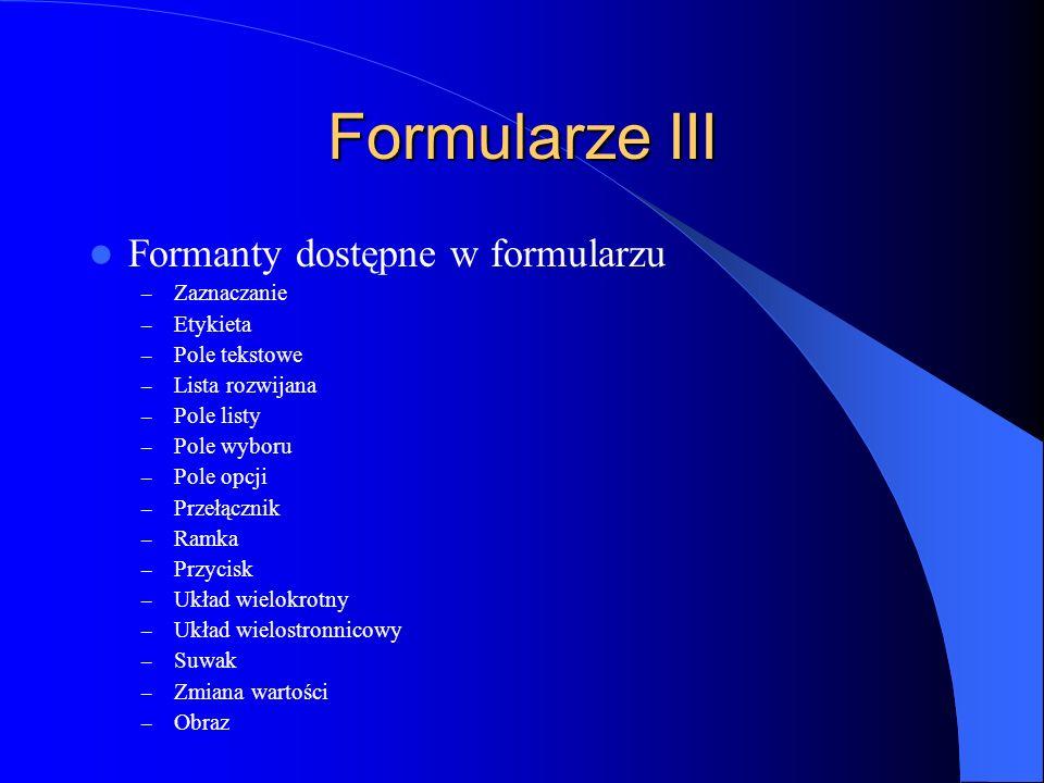 Formularze III Formanty dostępne w formularzu Zaznaczanie Etykieta