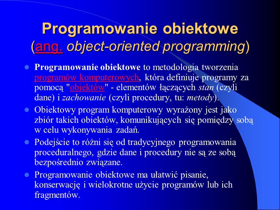 Programowanie obiektowe (ang. object-oriented programming)