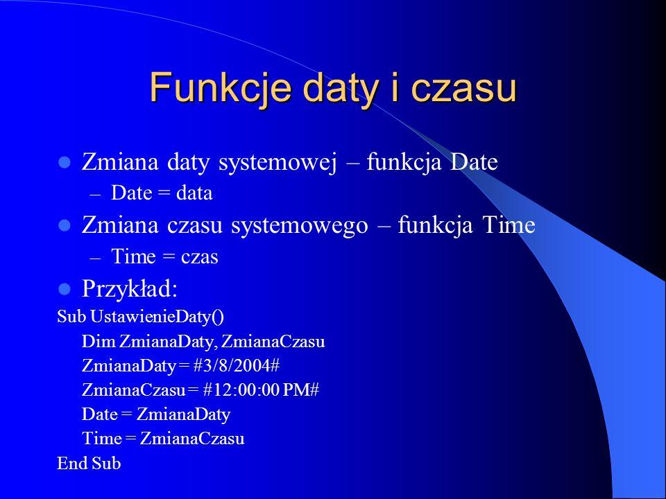 Funkcje daty i czasu Zmiana daty systemowej – funkcja Date