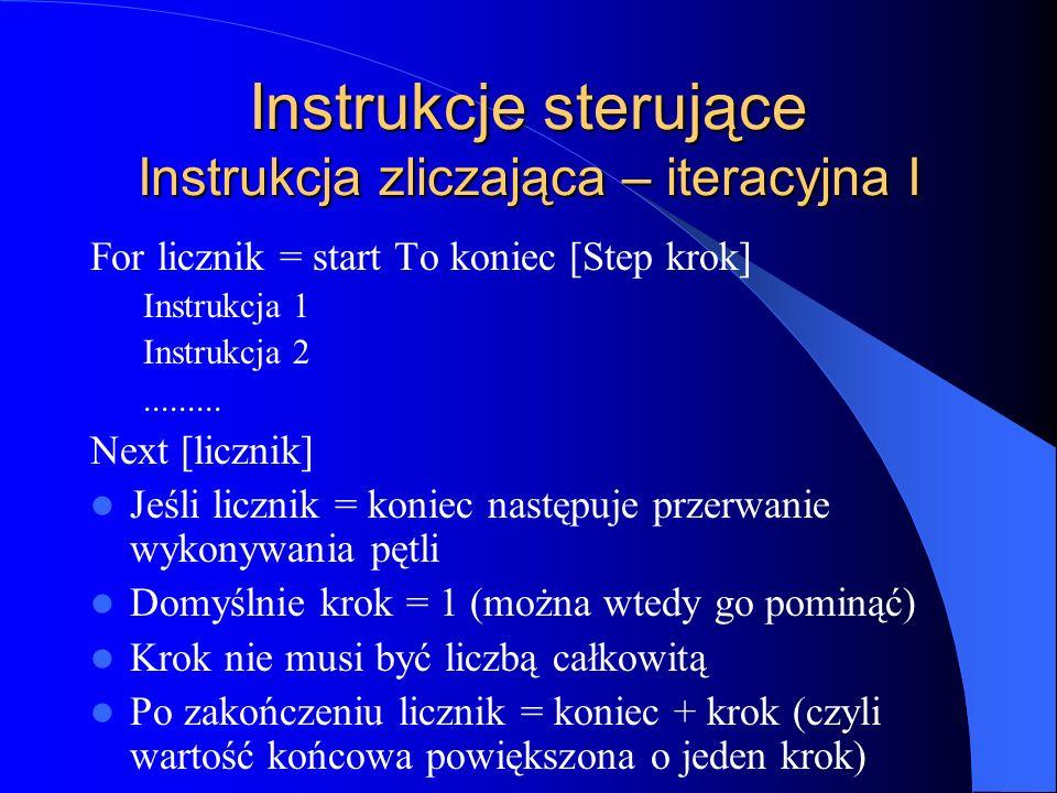 Instrukcje sterujące Instrukcja zliczająca – iteracyjna I