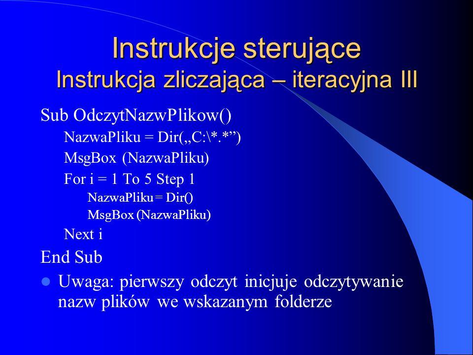 Instrukcje sterujące Instrukcja zliczająca – iteracyjna III