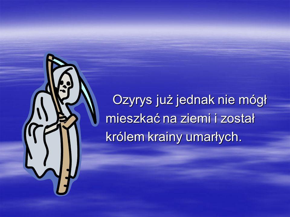Ozyrys już jednak nie mógł