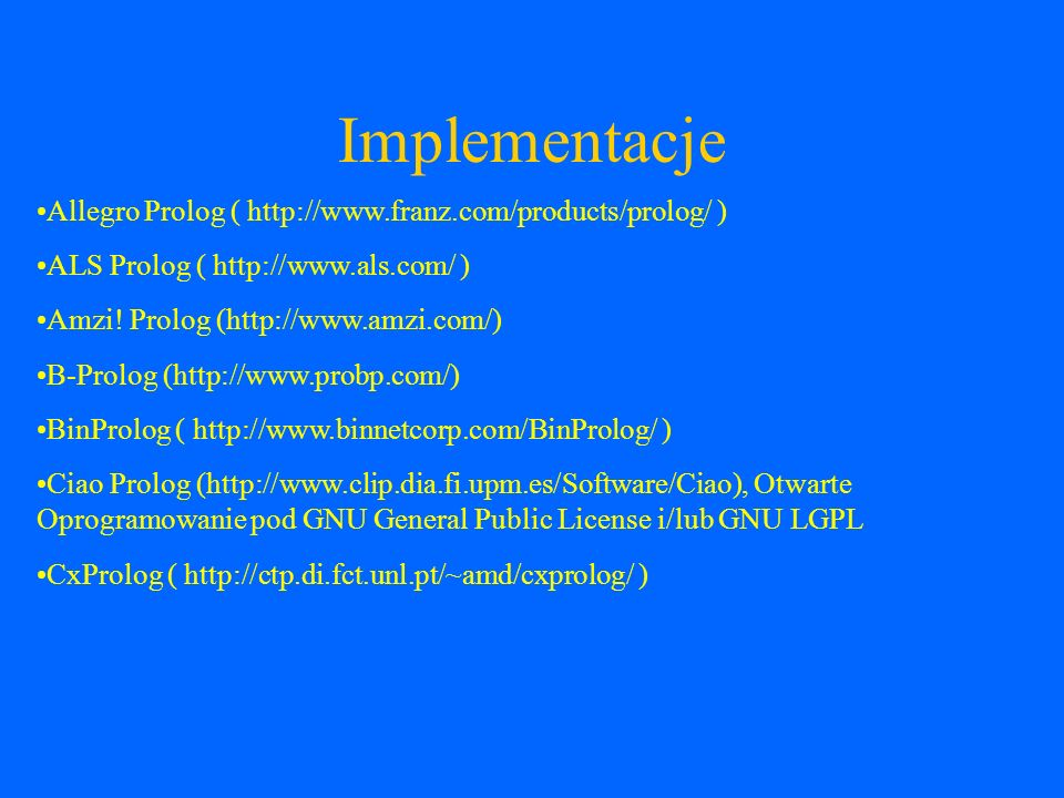 Implementacje Allegro Prolog ( http://www.franz.com/products/prolog/ )