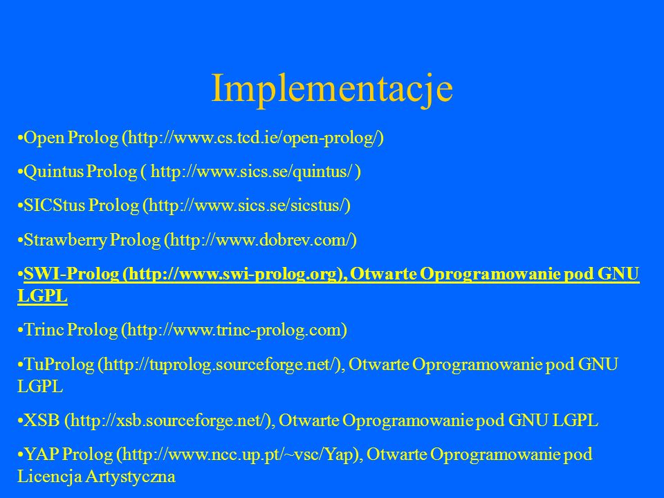 Implementacje Open Prolog (http://www.cs.tcd.ie/open-prolog/)