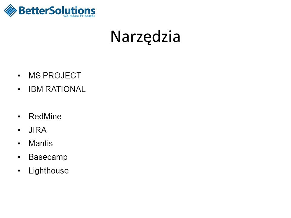 Narzędzia MS PROJECT IBM RATIONAL RedMine JIRA Mantis Basecamp