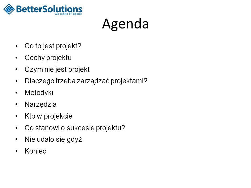 Agenda Co to jest projekt Cechy projektu Czym nie jest projekt