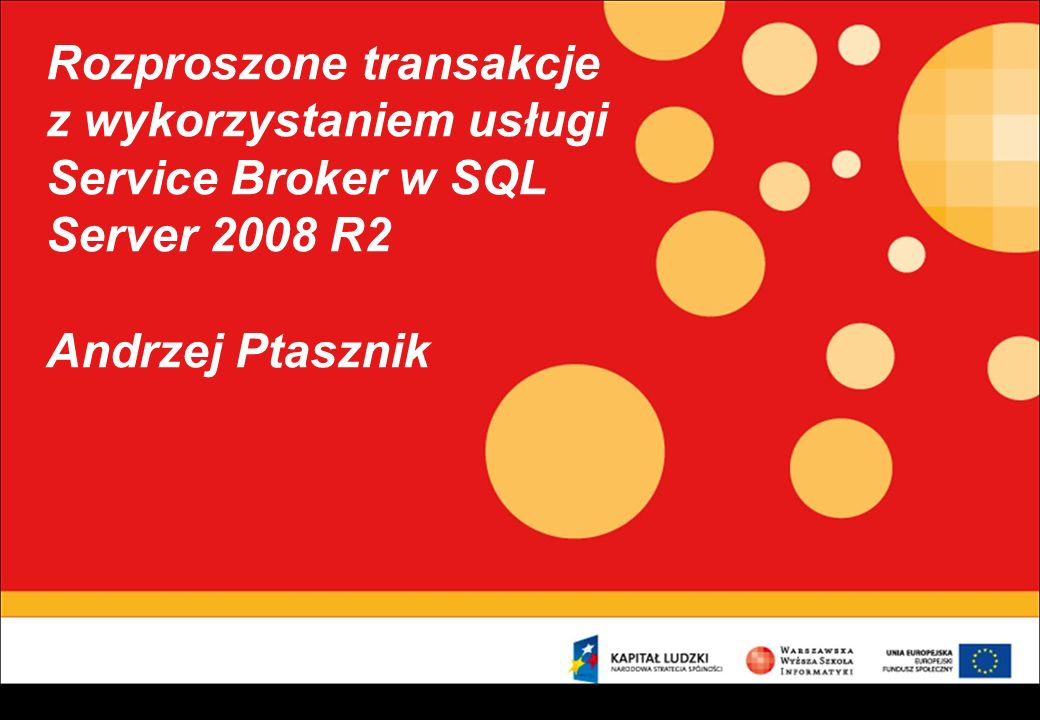 Rozproszone transakcje z wykorzystaniem usługi Service Broker w SQL Server 2008 R2