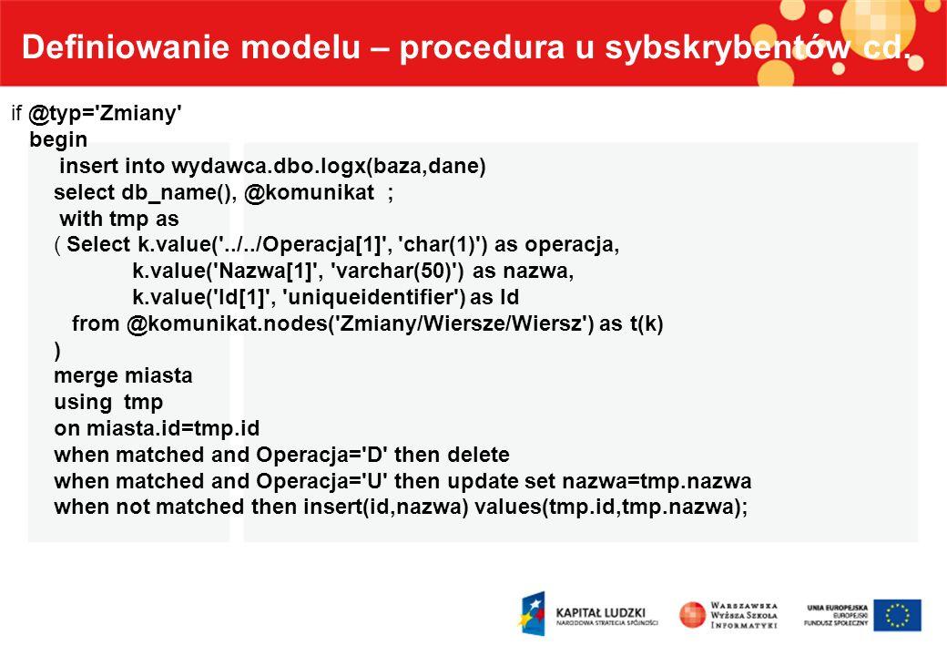 Definiowanie modelu – procedura u sybskrybentów cd.