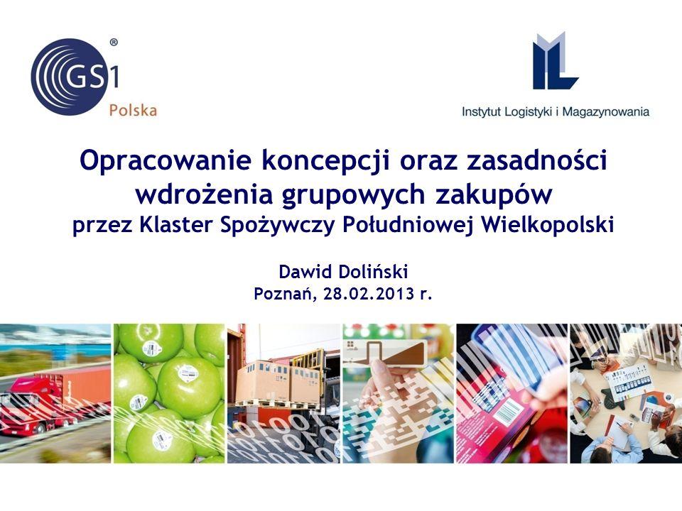 Opracowanie koncepcji oraz zasadności wdrożenia grupowych zakupów przez Klaster Spożywczy Południowej Wielkopolski Dawid Doliński Poznań, 28.02.2013 r.