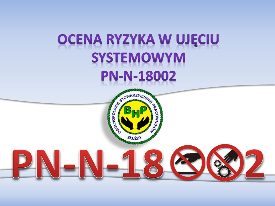 Ocena ryzyka w ujęciu systemowym PN-N-18002