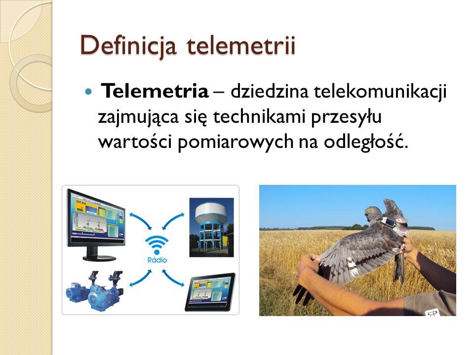 Definicja telemetrii Telemetria – dziedzina telekomunikacji zajmująca się technikami przesyłu wartości pomiarowych na odległość.