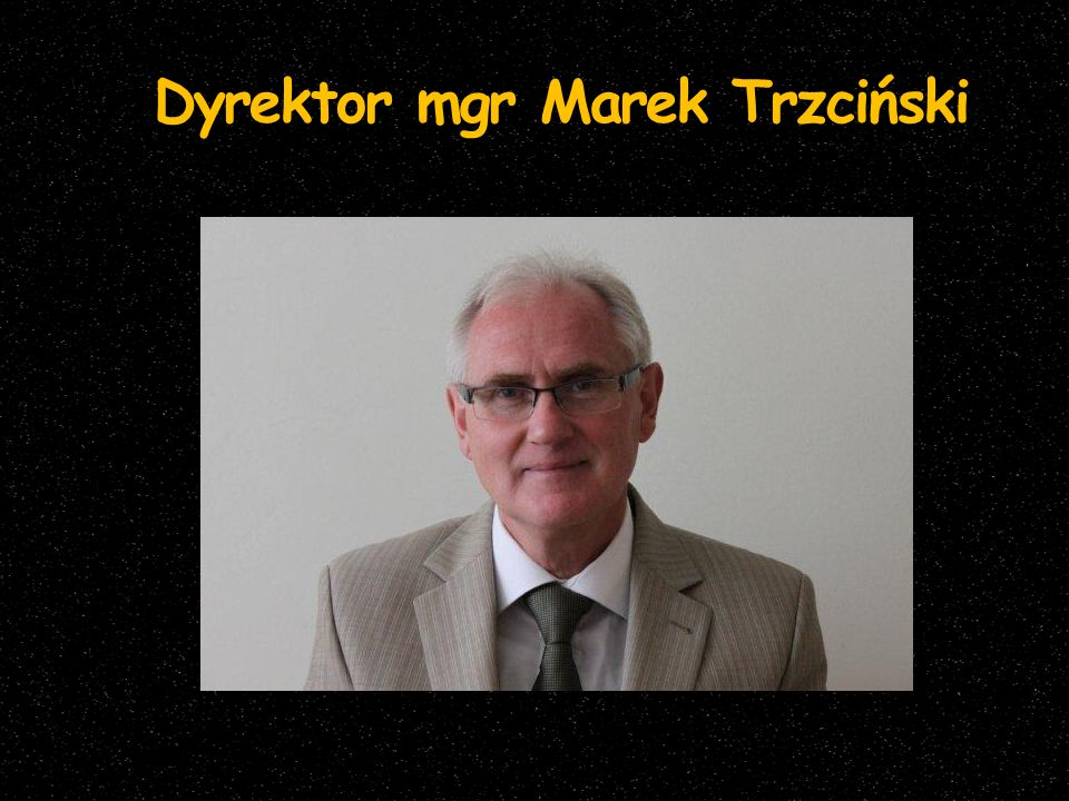 Dyrektor mgr Marek Trzciński