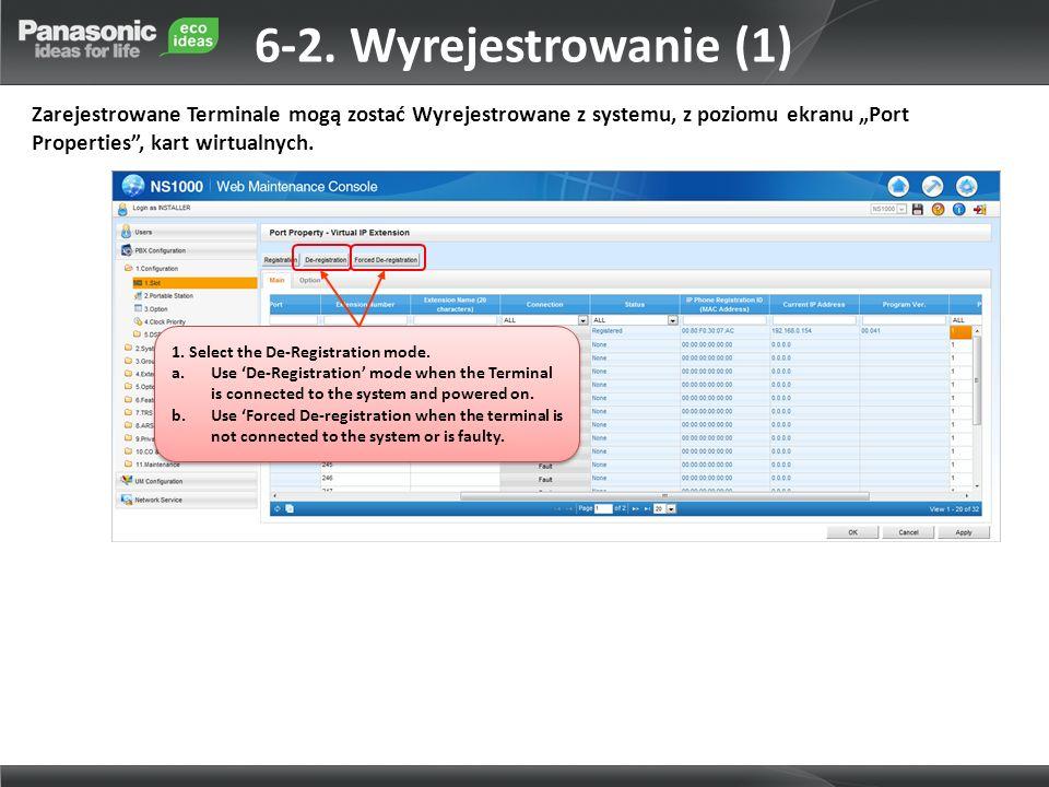 """6-2. Wyrejestrowanie (1) Zarejestrowane Terminale mogą zostać Wyrejestrowane z systemu, z poziomu ekranu """"Port Properties , kart wirtualnych."""