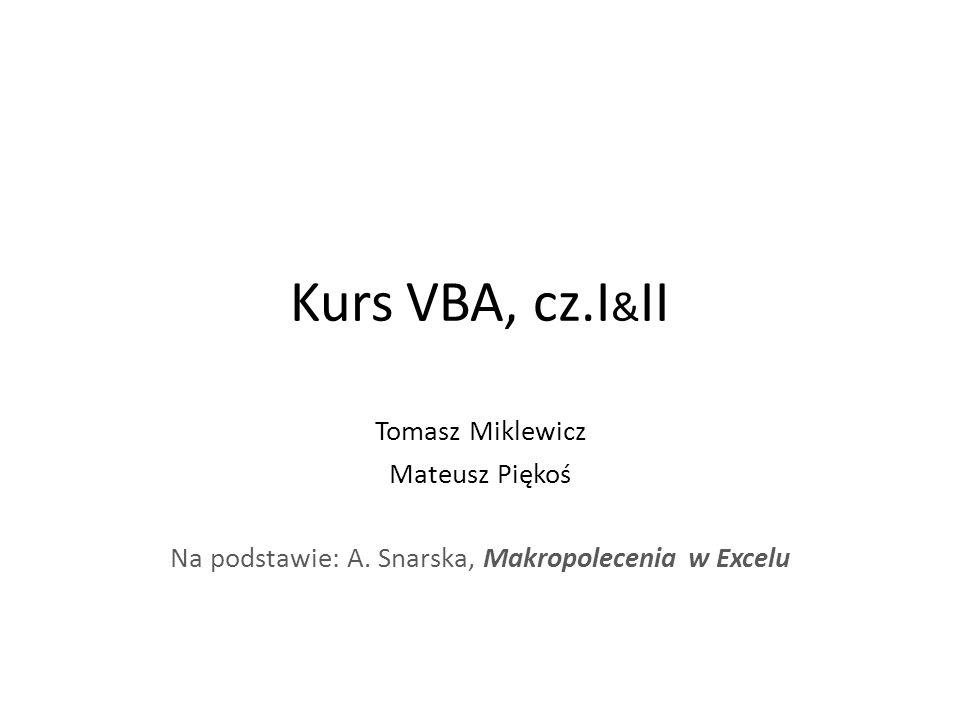 Na podstawie: A. Snarska, Makropolecenia w Excelu