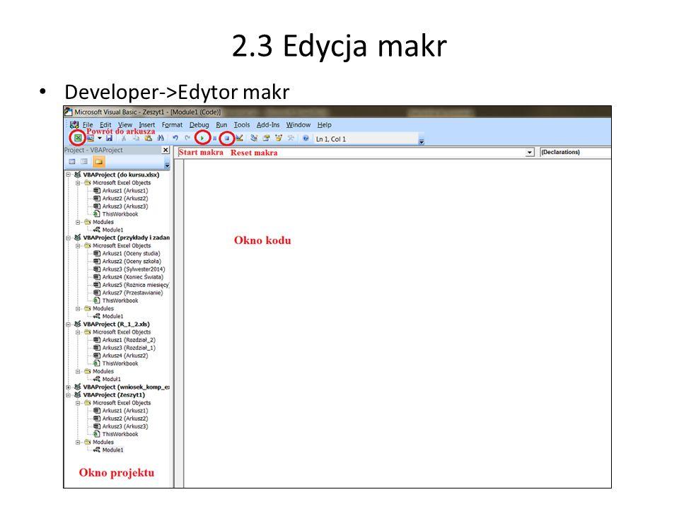 2.3 Edycja makr Developer->Edytor makr