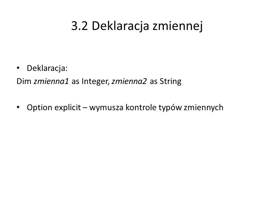 3.2 Deklaracja zmiennej Deklaracja: