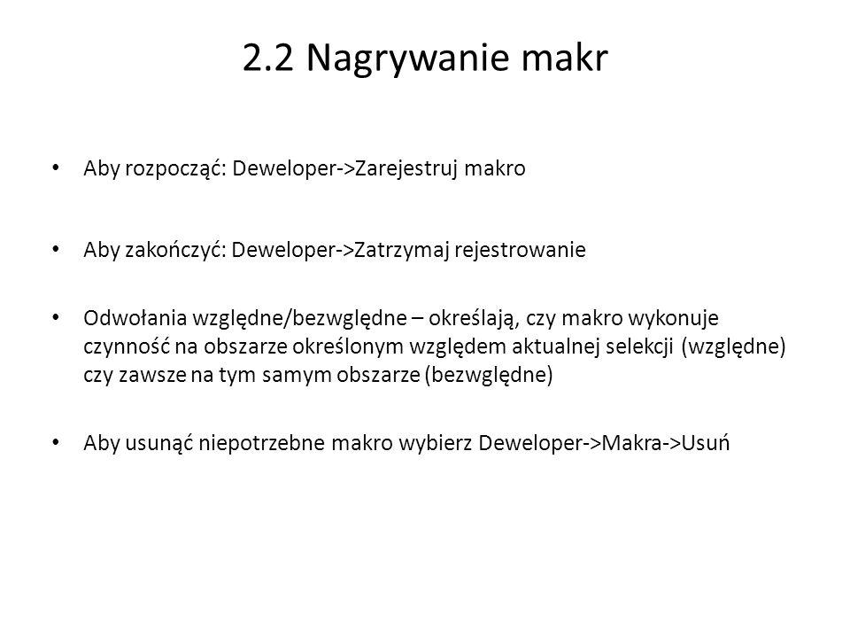 2.2 Nagrywanie makr Aby rozpocząć: Deweloper->Zarejestruj makro